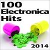 Couverture de l'album Electronica 100 Electronica Hits 2014