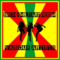 Cover of the track Birch - Military Riddim