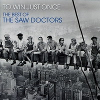 Couverture du titre To Win Just Once - The Best of The Saw Doctors