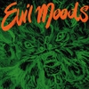 Cover of the album Evil Moods