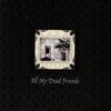 Couverture de l'album All My Dead Friends