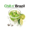 Couverture de l'album Chill n' Brazil: The Best of Electro-Bossa and Chill Out Remixes