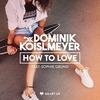 Couverture de l'album How to Love (feat. Sophie Grund) - Single