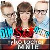Cover of the album Tylko Kochaj Mnie (Radio Edit) [feat. Din Dong] - Single