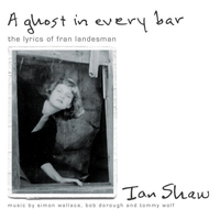 Couverture du titre A Ghost In Every Bar (The Lyrics of Fran Landesman)