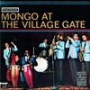 Cover of the album Mongo At the Village Gate (Live)