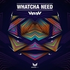 Cover of the album Whatcha Need - Single