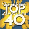 Cover of the album Top 40 Christian Favorites