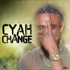 Couverture de l'album Cyah Change - Single
