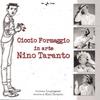 Couverture de l'album Ciccio Formaggio In Arte Nino Taranto