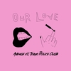 Cover of the album Our Love (feat. Tokyo Police Club) - Single