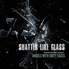 Cover of the album Shatter Like Glass - Single