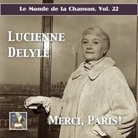 Cover of the track Le monde de la chanson, Vol. 22 : Merci Paris — Lucienne Delyle (Remastered 2017)