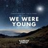 Couverture du titre We Were Young (feat. Alex & Sierra)