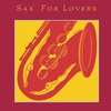 Cover of the album Sax for Lovers