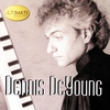 Couverture de l'album Ultimate Collection: Dennis DeYoung