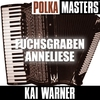 Cover of the album Polka Meisters: Fuchsgraben Anneliese