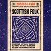 Couverture de l'album Border Lands: The Best of Scottish Folk