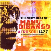Couverture du titre The Very Best of Manu Dibango: Afro Soul Jazz from the Original Makossa Man