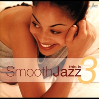 Couverture du titre This Is Smooth Jazz, Vol. 3