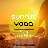 Cover of the track Sunrise Yoga - Ibiza Sessions, Vol. 1 (Best of Relaxation & Meditation Music)