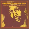 Cover of the album Gregory Isaacs in Dub - Dub a de Number One