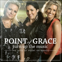 Couverture du titre Turn up the Music: The Hits of Point of Grace