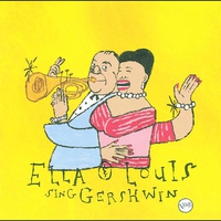 Couverture du titre Ella & Louis Sing Gershwin - Our Love Is Here to Stay
