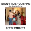 Cover of the album I Didn't Take Your Man (You Gave Him to Me)