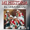 Couverture de l'album Mi Historia - Mi Banda el Mexicano