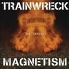 Cover of the album Trainwreck Magnetism