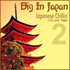 Cover of the album Big In Japan, Vol.2 - Japanese Chillin'
