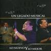 Couverture de l'album Un Legado Musical - Lo Nuevo y lo Mejor