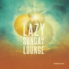 Cover of the album Lazy Sunday Lounge, Vol. 2 (Beautiful Electronic Jazz )