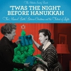 Cover of the album 'Twas the Night Before Hanukkah: The Musical Battle Between Christmas and the Festival of Lights