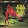Cover of the album Other Worlds, Other Sounds (Stereo)