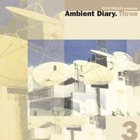 Couverture du titre Ambient Diary, Vol. 3 (Elektrolux Presents)