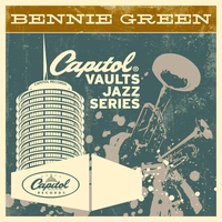 Cover of the track The Capitol Vaults Jazz Series: Bennie Green