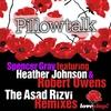 Cover of the album Pillow Talk (The Asad Rizvi Remixes) [feat Heather Johnson and Robert Owens] - Single