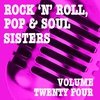 Cover of the album Rock 'n' Roll, Pop & Soul Sisters, Vol. 24