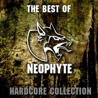 Cover of the track The Best of Neophyte (Hardcore Collection)