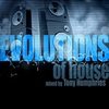 Cover of the album Evolutions of House (Mixed by Tony Humphries)