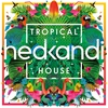 Cover of the album Hed Kandi Tropical House