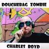Couverture de l'album Douchebag Zombie