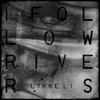 Couverture du titre I Follow Rivers (David Sitek remix)
