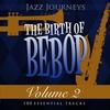 Couverture de l'album Jazz Journeys Presents the Birth of Bebop, Vol. 2 (100 Essential Tracks)
