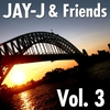 Cover of the album Jay-J & Friends, Vol. 3 (The 2006 Shifted Music Re-Mastered Collection)