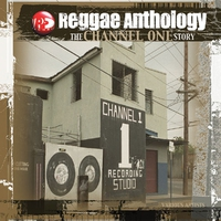Couverture du titre Reggae Anthology - The Channel One Story