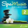 Couverture de l'album Spa Music Collection 2: Relaxing Music for Spa, Massage, Relaxation, New Age and Healing