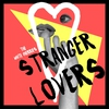 Cover of the album Stranger Lovers - Single